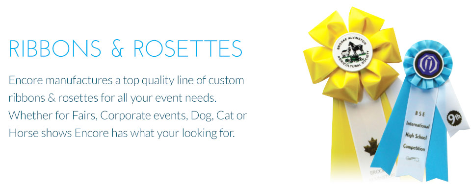 Encore Promotional Products | Ribbons, Rosettes, Wristbands, Custom